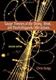 Gauge Theories of the Strong, Weak, and Electromagnetic Interactions: Second edition