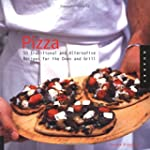 Pizza: 50 Traditional and Alternative...
