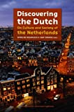 Discovering the Dutch: On Culture and Society of the Netherlands