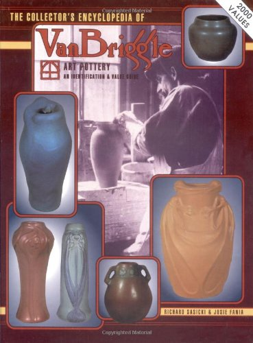 The Collector's Encyclopedia of Van Briggle Art Pottery: An Identification & Value Guide