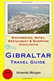 Gibraltar Travel Guide: Sightseeing, Hotel, Restaurant and Shopping Highlights