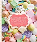 Marshmallow Madness!: Dozens of Puffa...