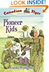 CFA #6: Pioneer Kids: Canadian Flyer...