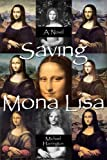 Saving Mona Lisa (0935047700) by Michael Harrington
