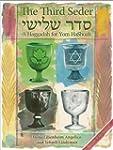 The Third Seder: A Haggadah for Yom H...