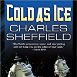 Cold as Ice: Cold as Ice, Book 1 (       UNABRIDGED) by Charles Sheffield Narrated by Christine Rendel