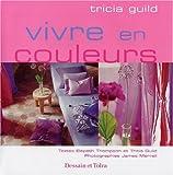 echange, troc Tricia Guild, Elspeth Thompson - Vivre en couleurs