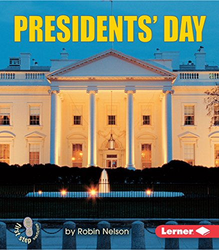 Presidents' Day (First Step Nonfiction), Nelson, Robin