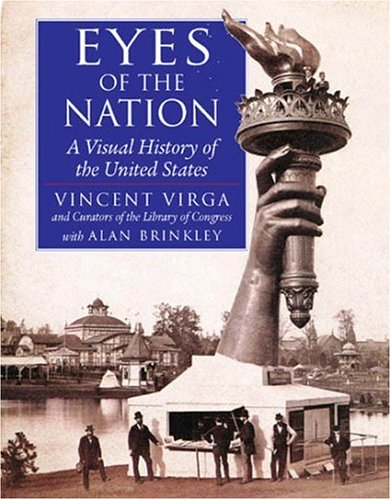 Eyes of the Nation: A Visual History of the United States: Vincent Virga: 9781593730352: Amazon.com: Books