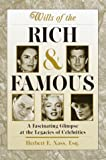 Wills of the Rich and Famous: A Fascinating Glimpse at the Legacies of Celebrities