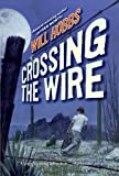Crossing the Wire (0060741406) by Hobbs, Will