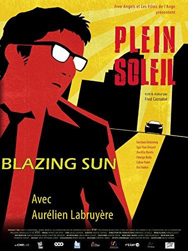 Blazing Sun : Watch online now with Amazon Instant Video: Edwige Baily, Aurélia Bonta Aurélien Labruyère, Fred Castadot, Judith Langerôme