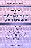 echange, troc Henri Résal - Traité de mécanique générale: Comprenant les leçons professées a l\'École polytechnique. Tome 2: Du mouvement des systè
