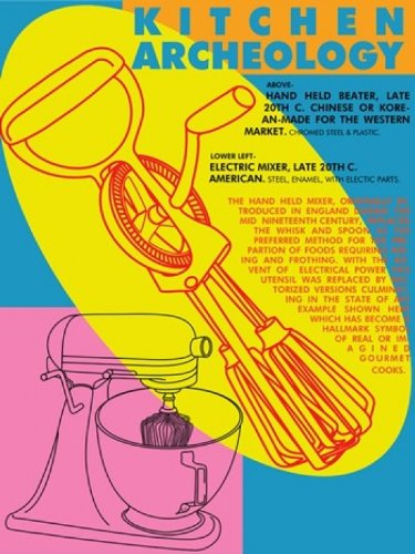 Kitchen Archeology - Hand Held And Electric Mixers Poster Print By Bowden (19 X 24)