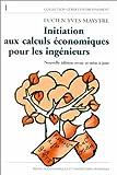 echange, troc Lucien Yves Maystre - Initiation aux calculs économiques pour les ingénieurs: Illustrée par des exemples du génie de l'environnement