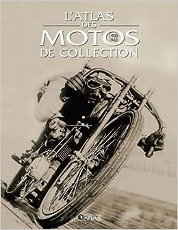 atlas des motos de collection (1900-1940) (French Edition