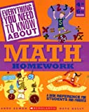 Everything You Need To Know About Math Homework: A Desk Reference For Students and Parents