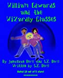 William Edwards and the Wizardly Glasses (William Edwards Book Series)