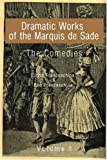 img - for Dramatic Works of the Marquis de Sade: Vol. 1: The Comedies book / textbook / text book