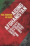 img - for Aiding Afghanistan: A History of Soviet Assistance to a Developing Country (Columbia/Hurst) by Robinson Paul Dixon Jay (2013-03-05) Hardcover book / textbook / text book