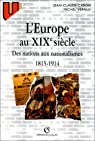 L'Europe au XIXe si�cle : Des nations aux nationalismes, 1815-1914 par Caron
