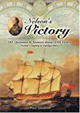 Nelson's Victory: 101 Questions and Answers about HMS Victory, Nelson's Flagship at Trafalgar 1805 (1591146151) by Goodwin, Peter