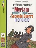 """Afficher """"La Véritable histoire de Myriam enfant juive pendant la seconde guerre mondiale"""""""