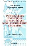 echange, troc Franck Bournois, Pierre-Jacquelin Romani - L'intelligence économique et stratégique dans les entreprises françaises