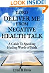 Lord Deliver Me From Negative Health...