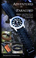 Adventures in Paracord: Survival Bracelets, Watches, Keychains, and More (English Edition)