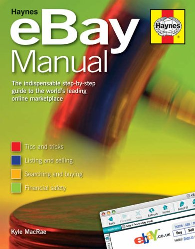The eBay Manual: The Indispensable Step-by-step Guide to the World's Leading Online Marketplace