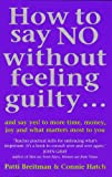 img - for How to Say No Without Feeling Guilty book / textbook / text book