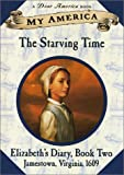 My America: The Starving Time: Elizabeth's Jamestown Colony Diary, Book Two (0439199980) by Hermes, Patricia