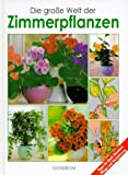 img - for Die gro e Welt der Zimmerpflanzen. book / textbook / text book