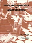 World War II adventures of Canada's B...