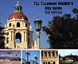 img - for The Pasadena Insider's City Guide, Third Edition book / textbook / text book