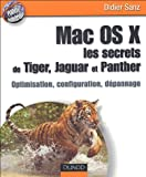 Mac OS X, les secrets de Tiger, Jaguar et Panther : Optimisation, configuration, dpannage