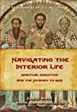 img - for Navigating the Interior Life: Spiritual Direction and the Journey to God book / textbook / text book