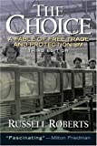 The Choice: A Fable of Free Trade and Protection (3rd Edition) (0131433547) by Roberts, Russell