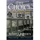 The Choice: A Fable of Free Trade and Protection (3rd Edition) ~ Russell D. Roberts