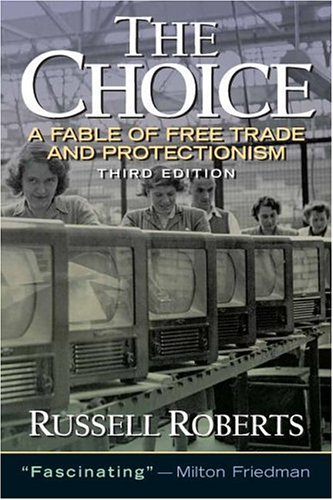 The Choice: A Fable of Free Trade and Protection (3rd...