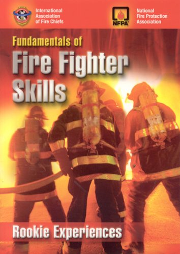 Fundamentals of Fire Fighter Skills: Rookie Experiences