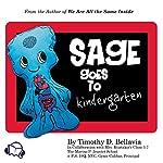 Sage Goes to Kindergarten | Timothy D. Bellavia