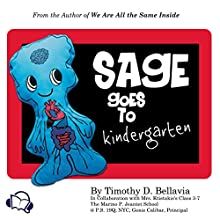 Sage Goes to Kindergarten (       UNABRIDGED) by Timothy D. Bellavia Narrated by Alan Caudle