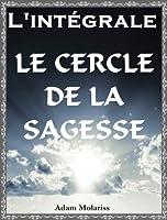 Le cercle de la sagesse -L'int�grale-