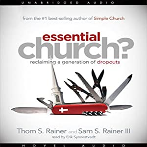 Essential Church?: Reclaiming a Generation of Dropouts | [Thom Rainer]