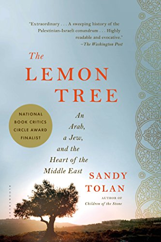 The Lemon Tree: An Arab, a Jew, and the Heart of the...