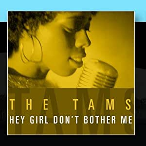 The Tams Hey Girl Dont Bother Me