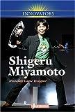 Shigeru Miyamoto: Nintendo Game Designer (Innovators)
