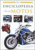 img - for La enciclopedia de las motos / Motorcycles Encyclopedia (Spanish Edition) book / textbook / text book